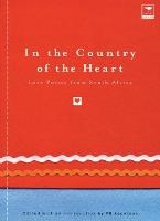 In the Country of the Heart: Love Poems from Southern Africa (Book)