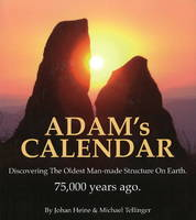 Adam's Calendar: Discovering the Oldest Man-made Structure on Earth.  75,000 Years Ago (Paperback)