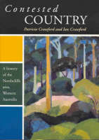 Contested Country: A History of the Northcliffe Area of Western Australia (Paperback)