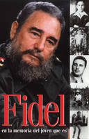 Fidel En La Memoria Del Joven Que Es (Paperback)