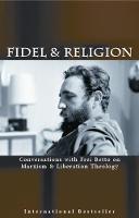 Fidel And Religion: Fidel Castro in Conversation with Frei Betto (Paperback)