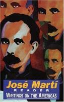 Jose Marti Reader: Writings on the Americas (Paperback)