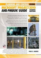 Planning and Control Using Microsoft Project 2010 and PMBOK Guide (Spiral bound)