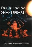 Experiencing Shakespeare: A Resource Book for Teachers (Paperback)