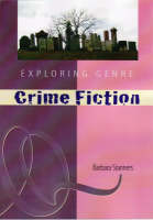 Crime Fiction - Exploring Genre (Paperback)