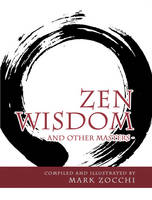 Zen Wisdom: And Other Masters (Paperback)