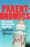 Parentonomics: An economist dad's parenting experiences (Paperback)