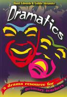Dramatics: A Drama Resource for Primary Teachers (Paperback)