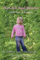 Little Angel Released: A Little Book of Inspiration (Paperback)