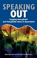 Speaking Out: Stopping Homophobic and Transphobic Abuse in Queensland (Paperback)