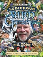 Tales of a Ludicrous Bird Gardener (Hardback)