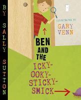 Ben and the Icky-Ooky-Sticky-Smick (Hardback)