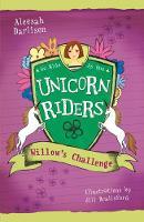 Unicorn Riders, Book 2: Willow's Challenge (Paperback)