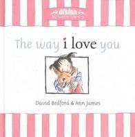 The Way I Love You: Little Hare Books (Hardback)