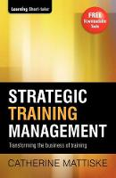 Strategic Training Management: Transforming the Business of Training (Paperback)