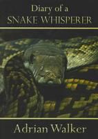 Diary of a Snake Whisperer (Paperback)