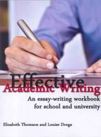 Effective Academic Writing: An Essay-Writing Handbook for School and University (Paperback)