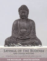 Sayings of the Buddha: And Other Masters (Paperback)