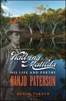 Banjo Paterson-The Man Who Wrote Waltzing Matilda: His Life and Poetry (Paperback)