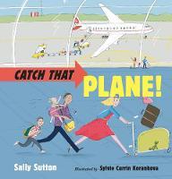 Catch That Plane! (Hardback)