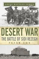 Desert War: The Battle of Sidi Rezegh - ANZAC Battles Series 3 (Paperback)