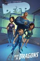 The Deep: Here be Dragons Volume 1 (Paperback)