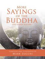 More Sayings of the Buddha: And Other Masters (Paperback)