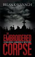 The Embroidered Corpse (A Belinda Lawrence Mystery) (Paperback)