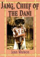 Jang, Chief of the Dani (Paperback)