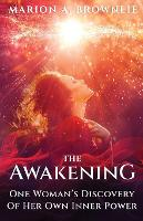 The Awakening: One Woman's Discovery of Her Own Inner Power (Paperback)
