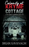 Calamity at Kryme Cottage (a Belinda Lawrence Mystery) - A Belinda Lawrence Mystery (Paperback)