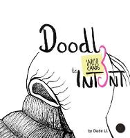 Doodle to Intent: Inner Chaos - Doodle with Intent 3 (Hardback)