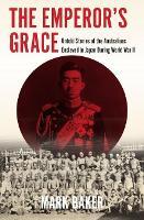The Emperor's Grace: Untold Stories of the Australians Enslaved in Japan during World War II (Paperback)