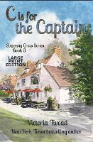 C is for the Captain - LARGE PRINT: A Sixpenny Cross story - Sixpenny Cross Large Print 3 (Paperback)
