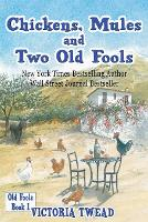 Chickens, Mules and Two Old Fools - Old Fools 1 (Paperback)