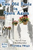 Two Old Fools in Spain Again - Old Fools 4 (Paperback)