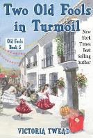 Two Old Fools in Turmoil - Old Fools 5 (Paperback)