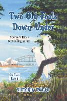 Two Old Fools Down Under - Old Fools 6 (Paperback)