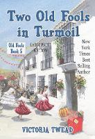 Two Old Fools in Turmoil - LARGE PRINT - Old Fools Large Print 5 (Paperback)