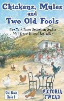 Chickens, Mules and Two Old Fools - Old Fools 1 (Hardback)