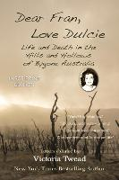 Dear Fran, Love Dulcie - LARGE PRINT: Life and Death in the Hills and Hollows of Bygone Australia (Hardback)