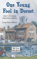 One Young Fool in Dorset - LARGE PRINT: Prequel - Old Fools Prequel Large Print 1 (Hardback)
