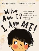 Who Am I? I Am Me!: A book to explore gender equality, gender stereotyping, acceptance and diversity (Hardback)