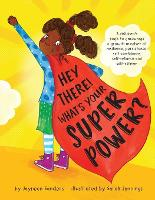 Hey There! What's Your Superpower?: A book to encourage a growth mindset of resilience, persistence, self-confidence, self-reliance and self-esteem (Paperback)