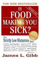 Is Food Making You Sick?: The Strictly Low Histamine Diet (Paperback)