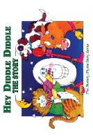 Hey Diddle Diddle: The Story (Paperback)