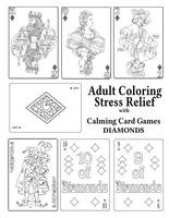 Adult Coloring Stress Relief with Calming Card Games: Diamonds - Adult Coloring Stress Relief 4 (Paperback)