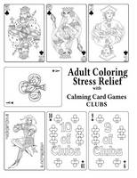 Adult Coloring Stress Relief with Calming Card Games: Clubs - Adult Coloring Stress Relief 5 (Paperback)