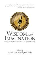 Wisdom and Imagination: Religious Progressives and the Search for Meaning (Paperback)
