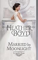 Married by Moonlight - Distinguished Rogues 9 (Paperback)